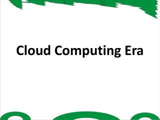 Cloud Computing Era
