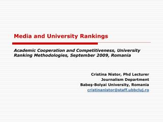 Cristina Nistor, Phd Lecturer Journalism Department  Babe ş -Bolyai University, Romania