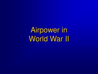 Airpower in  World War II