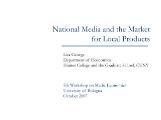 National Media and the Market  for Local Products