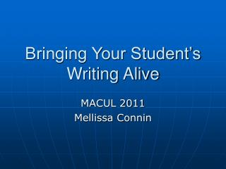 Bringing Your Student's Writing Alive