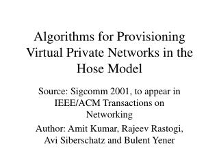 Algorithms for Provisioning Virtual Private Networks in the Hose Model