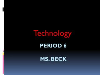 Period 6 Ms. Beck