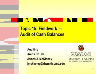 Topic 15: Fieldwork   Audit of Cash Balances