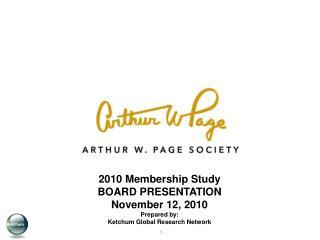 2010 Membership Study BOARD PRESENTATION November 12, 2010 Prepared by: