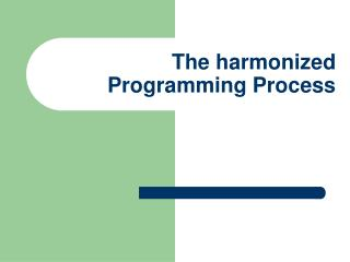 The harmonized Programming Process