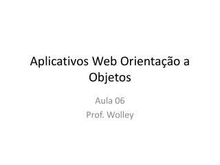 Aplicativos Web Orienta��o a Objetos