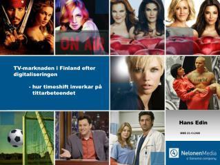 TV-marknaden i Finland efter digitaliseringen - hur timeshift inverkar på   tittarbeteendet