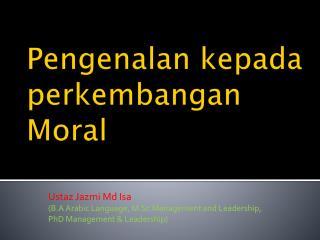 Pengenalan kepada perkembangan  Moral