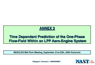 ANNEX 3 Time Dependent Prediction of the One-Phase  Flow-Field Within an LPP Aero-Engine System