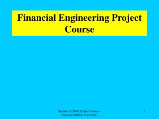 Financial Engineering Project Course