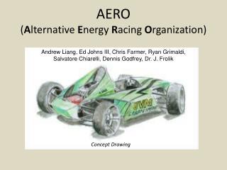 AERO ( A lternative  E nergy  R acing  O rganization)