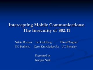 Intercepting Mobile Communications: The Insecurity of 802.11