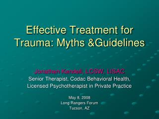 Effective Treatment for Trauma: Myths &Guidelines