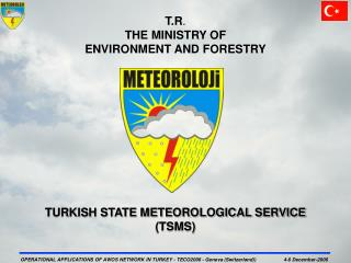 T.R . THE MINISTRY OF  ENVIRONMENT AND FORESTRY