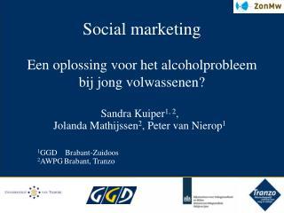 Social marketing E en oplossing voor het alcoholprobleem bij jong volwassenen?