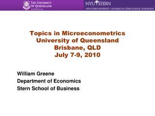 Topics in Microeconometrics University of Queensland Brisbane, QLD July 7-9, 2010
