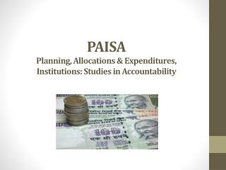 PAISA Planning, Allocations & Expenditures, Institutions: Studies in Accountability