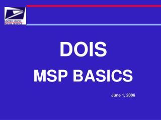 DOIS MSP BASICS