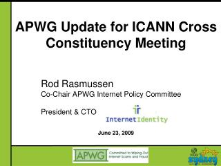 APWG Update for ICANN Cross Constituency Meeting