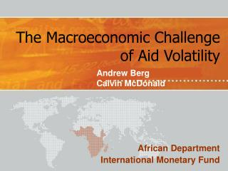 The Macroeconomic Challenge of Aid Volatility