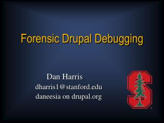 Forensic Drupal Debugging