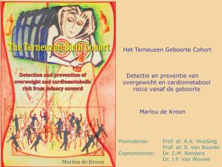 Promotores:Prof. dr. R.A. HiraSing Prof. dr. S. Van Buuren Copromotores:Dr. C.M. Renders