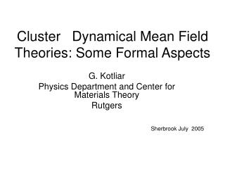 Cluster   Dynamical Mean Field Theories: Some Formal Aspects