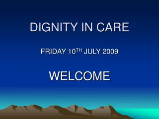 DIGNITY IN CARE