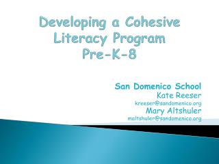 Developing a Cohesive Literacy  Program  Pre -K-8