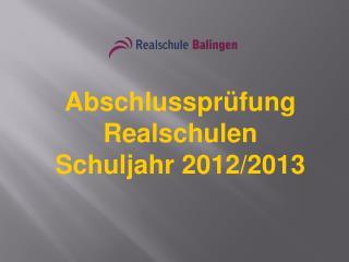 Abschlussprüfung  Realschulen  Schuljahr 2012/2013