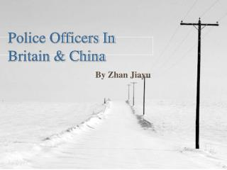 Police Officers In Britain & China