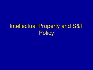 Intellectual Property and S&T Policy