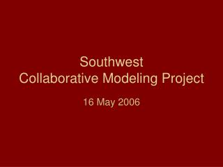 Southwest Collaborative Modeling Project