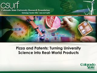 Pizza and Patents: Turning University Science into Real-World Products