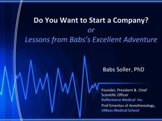 Do You Want to Start a Company? or Lessons from  Babs's  Excellent Adventure
