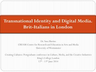 Transnational  I dentity and Digital Media. Brit-Italians in London