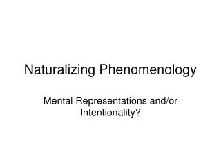 Naturalizing Phenomenology