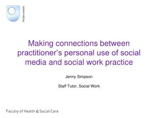 Making connections between practitioner's personal use of social media and social work practice