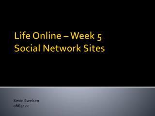 Life Online – Week 5 Social Network Sites
