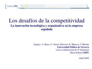 Los desafíos de la competitividad La innovación tecnológica y organizativa en la empresa española