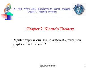 CSI 3104 /Winter 2006 :  Introduction to Formal Languages  Chapter 7: Kleene 's Theorem