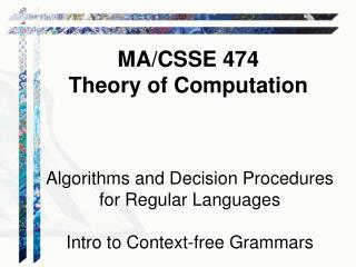 Algorithms and Decision Procedures  for Regular Languages Intro to Context-free Grammars