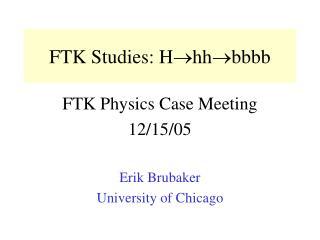 FTK Studies: H hhbbbb