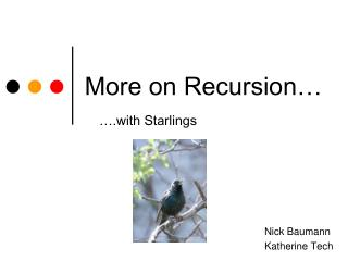 More on Recursion…