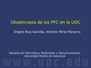 Estudios de Informática, Multimedia y Telecomunicación Universitat Oberta de Catalunya