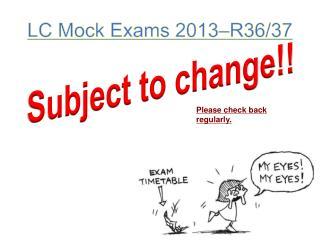 LC Mock Exams 2013–R36/37