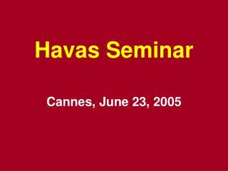 Havas Seminar