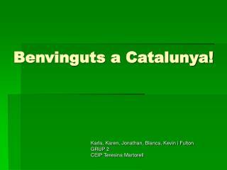 Benvinguts a Catalunya!