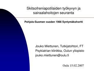 Skitsofreniapotilaiden työkyvyn ja sairaalahoitojen seuranta